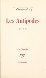 Pierre Lepère et Georges Lambrichs - Les antipodes.