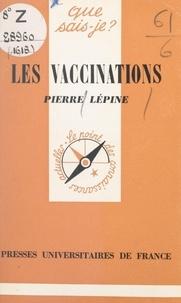 Pierre Lépine et Paul Angoulvent - Les vaccinations.