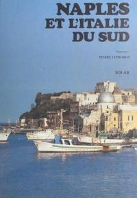 Pierre Leprohon et  Collectif - Naples et l'Italie du Sud.