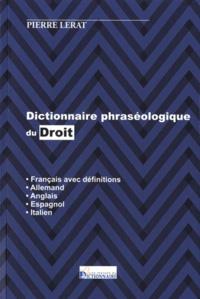 Pierre Lerat - Dictionnaire phraséologique plurilingue du droit.