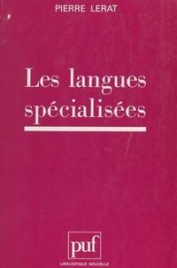 Pierre Lerat et Guy Serbat - Les langues spécialisées.