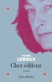 Pierre Leroux - Cher éditeur.