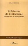 Pierre Leroux - Réfutation de l'éclectisme.