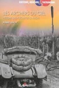 Pierre Leroy - Les archers du ciel : histoire des fléchettes d'avion.