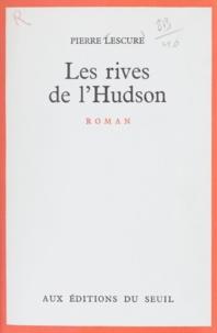 Pierre Lescure - Les rives de l'Hudson.