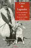 Pierre Leshauris - Ceux de Lagraulet - La vie quotidienne d'une famille de paysans Landais (1870-1914).