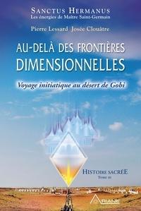 Pierre Lessard et Josée Clouatre - Au-delà des frontières dimensionnelles - Voyage initiatique au désert de Gobi.
