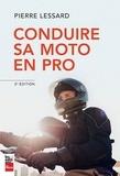 Pierre Lessard - Conduire sa moto en pro.