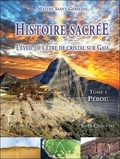Pierre Lessard et Josée Clouatre - Histoire sacrée, l'éveil de l'être de cristal sur Gaia - Tome 1, Pérou.
