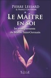 Pierre Lessard et France Gauthier - Le Maître en soi - Les enseignements du Maître Saint-Germain.