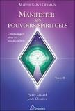 Pierre Lessard et Josée Clouatre - Manifester ses pouvoirs spirituels - Tome 2. 1 CD audio