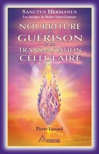 Pierre Lessard - Nourriture de guérison et de transmutation cellulaire.