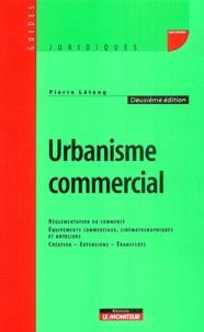 Urbanisme commercial - Réglementation du commerce, Equipements commerciaux, cinématographiques et hôteliers, Création - Extensions - Transferts.pdf