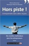Pierre Letourneur et Véronique Pidancet-Barrière - Hors piste ! - Entreprendre sans idées reçues, des recettes pour les entrepreneurs.