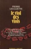 Pierre Leulliette - Le Viol des viols.