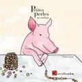 Pierre Levée - Petites perles au cochon.