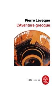 Pierre Lévêque - L'Aventure grecque.