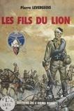 Pierre Levergeois - Les fils du lion : journal de marche d'un enfant de troupe.