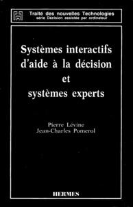 Pierre Lévine et Jean-Charles Pomerol - Systèmes interactifs d'aide à la décision et systèmes experts.