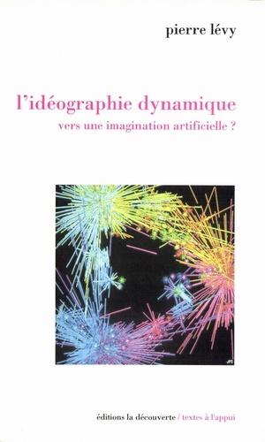 Pierre Lévy - Idéographie dynamique - Vers une imagination artificielle ?.