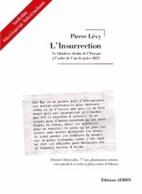 Pierre Lévy - L'Insurrection - Le fabuleux destin de l'Europe à l'aube de l'an de grâce 2022.