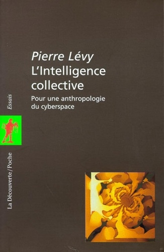 L'intelligence collective. Pour une anthropologie du cyberspace