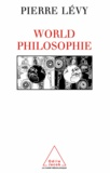 Pierre Lévy - World philosophie - Le marché, le cyberspace et la conscience.