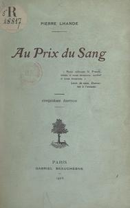 Pierre Lhande - Au prix du sang.