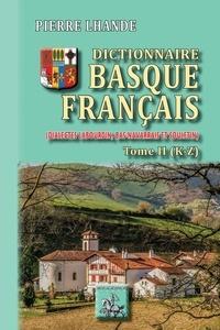 Pierre Lhande - Dictionnaire basque-francais - Dialectes Labourdin, Bas-navarrais et Souletin. Tome 2.