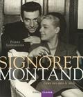 Pierre Lherminier - Signoret Montand - Deux vies dans le siècle.