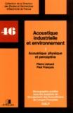 Pierre Liénard et Paul François - Acoustique industrielle et environnement - Tome 1, Acoustique physique et perceptive.
