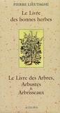 Pierre Lieutaghi - Le Livre des bonnes herbes ; Le Livre des Arbres, Arbustes et Arbrisseaux - Coffret en 2 volumes.