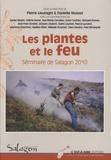 Pierre Lieutaghi et Danielle Musset - Les plantes et le feu - Séminaire de Salagon 2010.