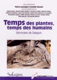 Pierre Lieutaghi et Danielle Musset - Temps des plantes, temps des humains - Actes du séminaire organisé du 10 au 11 octobre 2013 à Forcalquier par le musée de Salagon.
