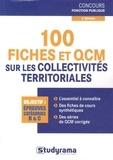 Pierre Lièvre - 100 fiches et QCM sur les collectivités territoriales.