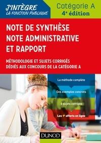 Pierre Lièvre - Note de synthèse, note administrative et rapport - Méthodologie et sujets corrigés dédiés aux concours de la catégorie A.