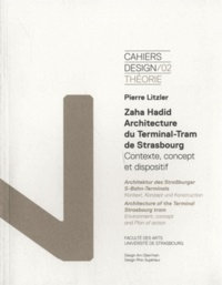 Pierre Litzler - Zaha Hadid, architecture du Terminal-Tram de Strasbourg - Contexte, concept et dispositif.