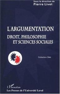 Pierre Livet et  Collectif - L'argumentation - Droit, philosophie et sciences sociales.