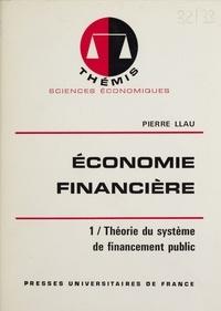 Pierre Llau - Économie financière (1) - Théorie du système de financement public.