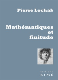 Pierre Lochak - Mathématiques et finitude.