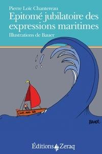 Pierre-Loïc Chantereau - Epitomé jubilatoire des expressions maritimes.