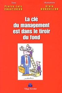 Pierre-Loïc Chantereau - La clé du management est dans le tiroir du fond.