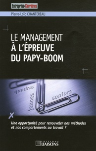 Pierre-Loïc Chantereau - Le management à l'épreuve du Papy-Boom.