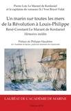 Pierre-Loïc Le Marant de Kerdaniel et Yves Boyer-Vidal - Un marin sur toutes les mers de la Révolution à Louis-Philippe - René-Constant Le Marant de Kerdaniel.