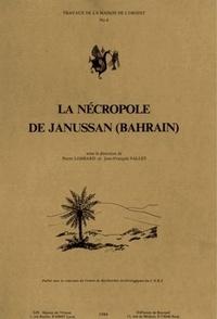 Pierre Lombard et Jean-François Salles - La nécropole de Janussan (Bahrain).