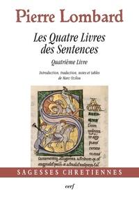 Pierre Lombard - Les Quatre Livres des Sentences - Quatrième Livre.