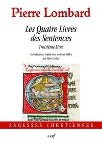 Pierre Lombard - Les Quatre Livres des Sentences - Troisième Livre.