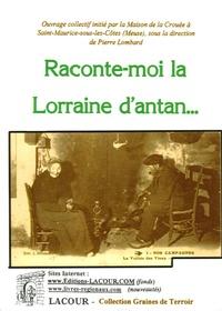 Pierre Lombard - Raconte-moi la Lorraine d'antan....
