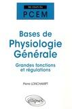 Pierre Lonchampt - Bases de physiologie générale - Grandes fonctions et régulations.