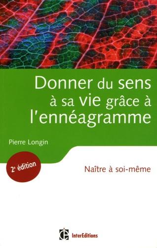 Pierre Longin - Donner du sens à sa vie grâce à l'ennéagramme - Naître à soi-même.